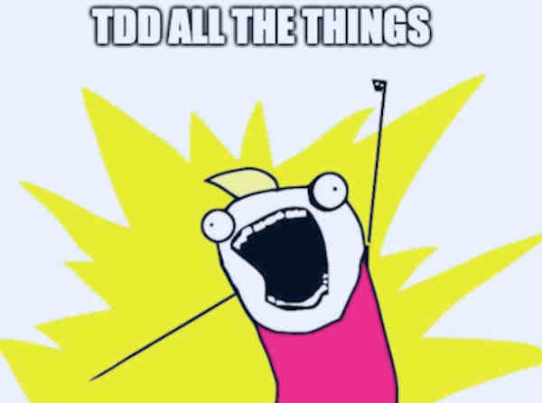 TDD all the things